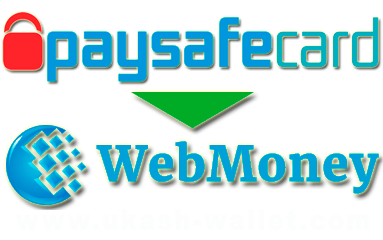 How to exchange Paysafecard to Webmoney?